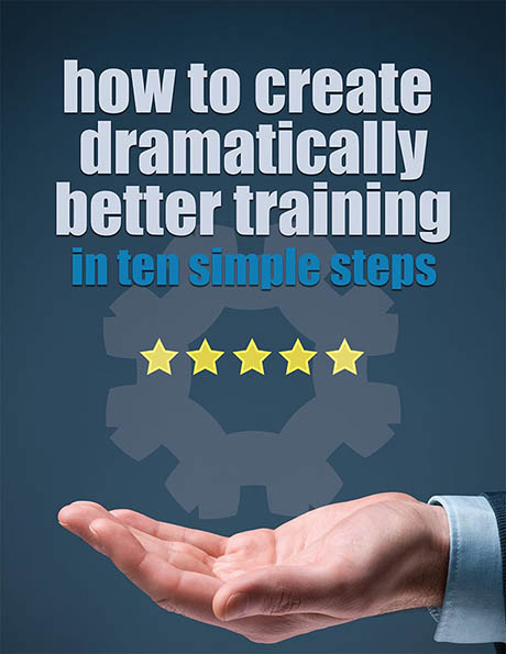 graphic showing a gear with 5 stars inside of it hovering over an open hand the text says how to create dramatically better training in ten simple steps
