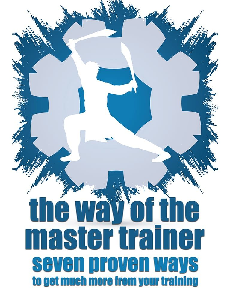 """fighter with two swords in front of a gear with text saying """"the way of the master trainer Seven Proven Ways to Get Much More from Your Training"""""""